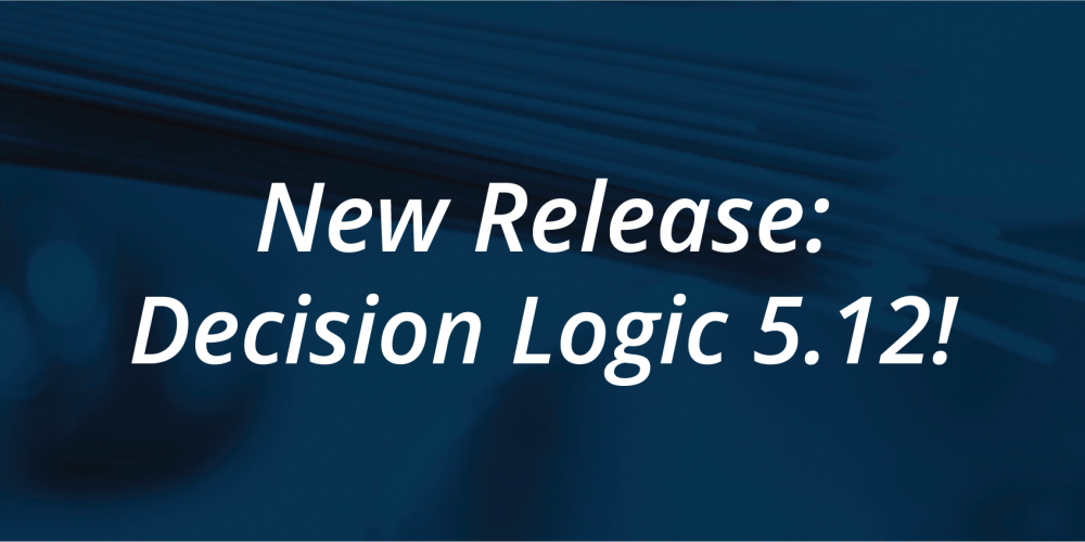 New Release: Decision Logic 5.12